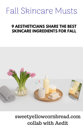 Fall Skincare Musts - 9 Aestheticians share the Best Skincare Ingredients for Fall, Sweet Yellow Cornbread, A Southernlife Style Blog, Pat Downs, Arkansas Lifestyle Blog, Arkansas Food Blogger, Popular Lifestyle Blogger