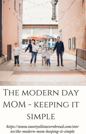 The Modern Day Mom - Keeping it Simple