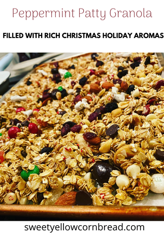 Peppermint Patty Granola, A Christmas Favorite, Filled with Christmas Aromas, Sweet Yellow Cornbread, A Southern Lifestyle Blog, Pat Downs, Arkansas Lifestyle & Food Blogger