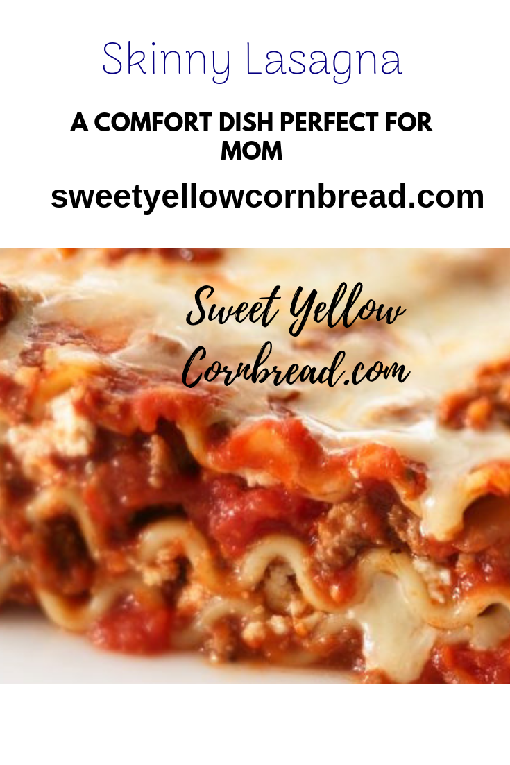 Skinny Lasagna, A Perfect Sunday Supper Comfort Food,  Sweet Yellow Cornbread, A Lifestyle & Food Blog, Southern Lifestyle Blog, Arkansas Lifestyle & Food Blog, Arkansas Food BloggerPicture