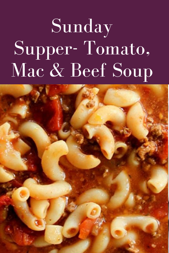Sunday Supper - Tomato Mac & Beef Soup from Sweet Yellow Cornbread, Pat Downs, Food Blogger